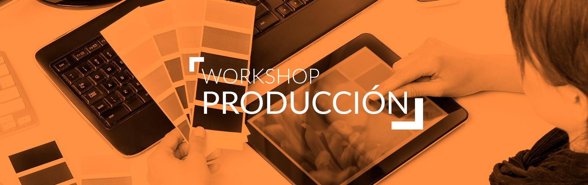 Workshop Produccion