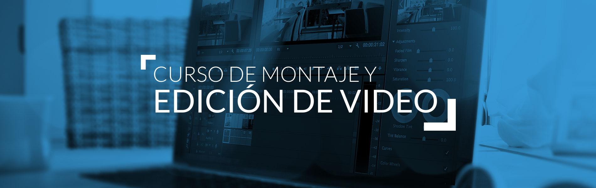 Curso de Montaje y edicion de video