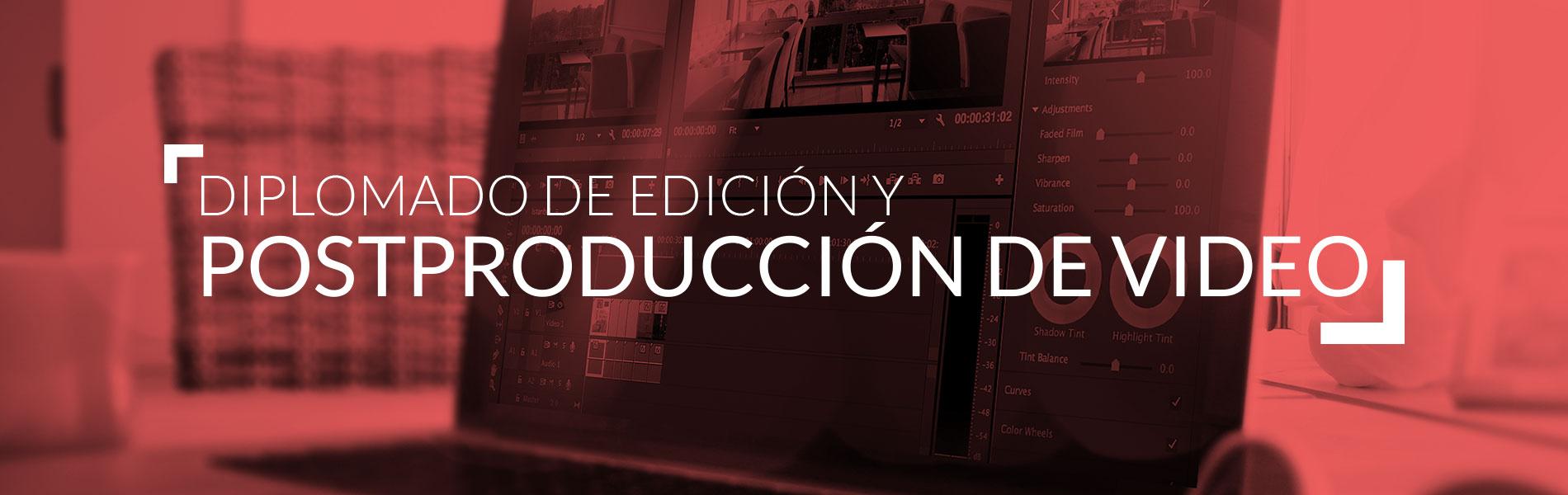 Diplomado de edición y post producción de video